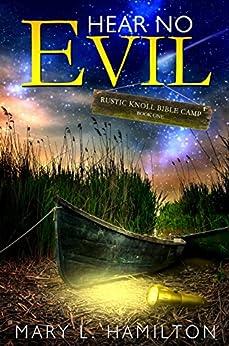 Hear No Evil (Rustic Knoll Bible Camp Book 1) by [Hamilton, Mary L.]