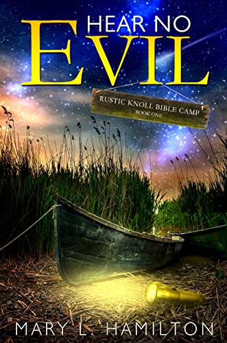 Hear No Evil (Rustic Knoll Bible Camp Book 1)