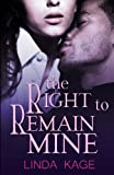 The Right to Remain Mine, Linda Kage, 1927454034