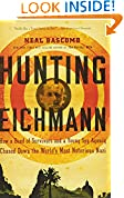 #9: Hunting Eichmann: How a Band of Survivors and a Young Spy Agency Chased Down the World's Most Notorious Nazi