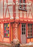 French Grammar in Context (Languages in Context)