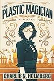 The Plastic Magician (The Paper Magician Series)