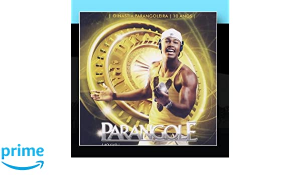 DINASTIA 2008 PARANGOLE BAIXAR PARANGOLEIRA CD