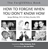 How to Forgive When You Don't Know How