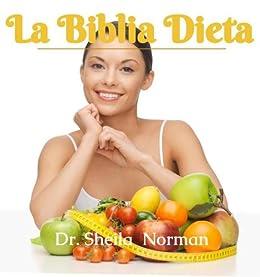 La Dieta Biblia (Spanish Edition) - Kindle edition by Dr. Sheila