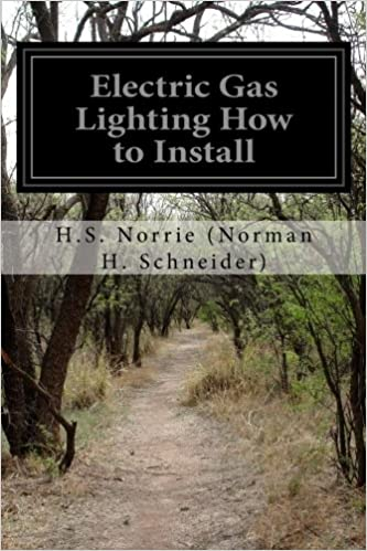 Electric Gas Lighting How to Install: H S  Norrie (Norman H