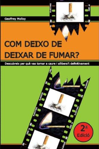Com deixo de deixar de fumar (Catalan Edition) Pdf