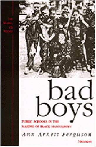 bad boys by arnette ferguson In bad boys ann arnett ferguson offers a richly textured account of daily excerpted from bad boys: public schools in the making of black masculinity by ann.