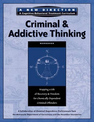 Criminal & Addictive Thinking Workbook: Mapping a Life of Recovery and Freedom for Chemically Dependent Criminal Offenders (A New Direction A Cognitive Behavioral Treatment Curriculum) pdf epub
