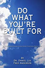 Do What You're Built For: A Self Development Guide Using Coaching Principles
