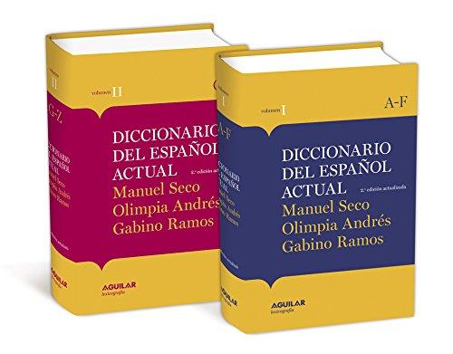 Diccionario del español actual  Manuel Seco, Olimpia Andrés y Gabino Ramos, de Aguilar - Diccionarios que hay que tener