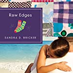 Raw Edges | Sandra D. Bricker