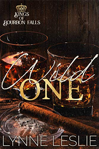 Wild One (Kings of Bourbon Falls Book 1) by [Leslie, Lynne]