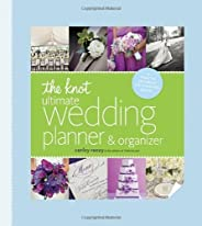 The Knot Ultimate Wedding Planner & Organizer [binder edition]: Worksheets, Checklists, Etiquette, Calenda