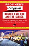 Frommer s EasyGuide to Boston, Cape Cod and the Islands (Easy Guides)