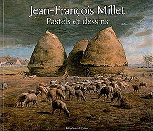 Jean-Francois Millet Pastels and Drawings (French Edition)
