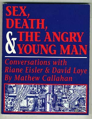 Sex, Death, & the Angry Young Man: Conversations  With Riane Eisler & David Loye