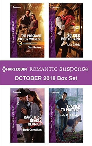 Harlequin Romantic Suspense October 2018 Box Set: The Pregnant Colton Witness\Rancher's Deadly Reunion\Soldier Bodyguard\Trained to Protect