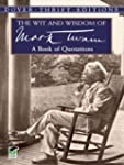 The Wit and Wisdom of Mark Twain: A B...