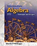 Intermediate Algebra : Concepts and Graphs, McKeaque, Charles P., 0534273521