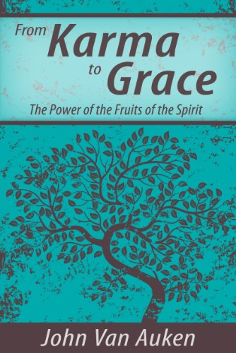From Karma to Grace: The Power of the Fruits of the Spirit