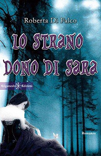 Lo strano dono di Sara (ANUNNAKI - Narrativa) (Italian Edition)
