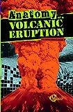 Anatomy of a Volcanic Eruption, Amie Jane Leavitt, 1429660228
