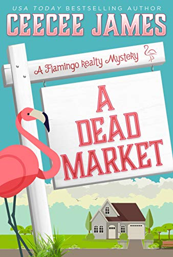 A Dead Market (A Flamingo Realty Mystery Book 2) by [James, CeeCee]