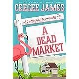 A Dead Market (A Flamingo Realty Mystery Book 2)