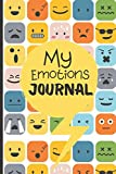 My Emotions Journal: Feelings Journal For Kids And