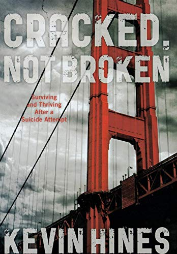 Image of Cracked, Not Broken: Surviving and Thriving After a Suicide Attempt