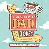 A Daily Dose of Dad Jokes: 365 Truly Terrible