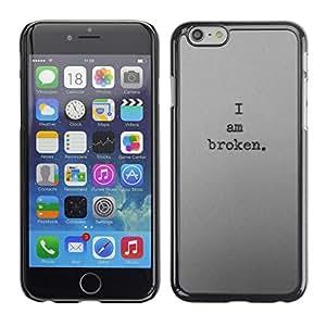 Planetar® ( I Am Broken Deep Dark Depressed Sad ) Apple iPhone 6 Plus(5.5 inches)Fundas Cover Cubre Hard Case Cover