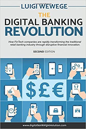 The digital banking revolution second edition luigi wewege the digital banking revolution second edition luigi wewege 9781365998348 amazon books malvernweather Choice Image