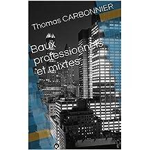 Baux professionnels et mixtes (French Edition)