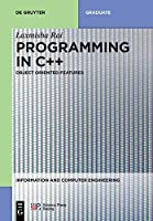 Programming in C++: Object Oriented Features Front Cover