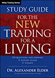 The Study Guide for the New Trading for a Living (Wiley Trading)
