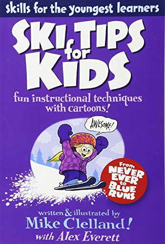 Ski Tips for Kids: Fun Instructional Techniques With Cartoons (Skills for the Youngest Learners)