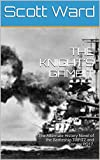 THE KNIGHT S GAMBIT: The Alternate History Novel of the Battleship TIRPITZ and Convoy PQ17. (The Malta Fulcrum WW2 Alternate History Series)