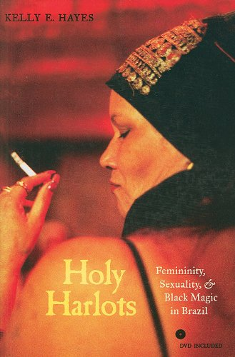 Holy Harlots: Femininity, Sexuality, And Black Magic In Brazil