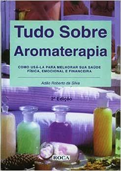 Tudo Sobre Aromaterapia - 9788586309076 - Livros na Amazon