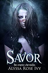 Savor (The Empire Chronicles Book 4)