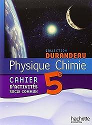 Physique Chimie 5e - Cahier d'activités Socle commun - Edition 2010