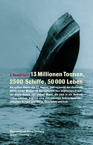 13 Millionen Tonnen, 2500 Schiffe, 50000 Leben