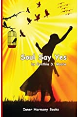 Soul Say Yes by Cynthia D. Moore (2014-04-16) Paperback