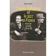CHARLES DELAUNAY ET LE JAZZ EN FRANCE