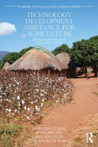 Technology Development Assistance for Agriculture: Putting research into use in low income countries (Routledge Explorat