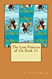 The Lost Princess of Oz Book 11, L. Frank Baum, 1479291919