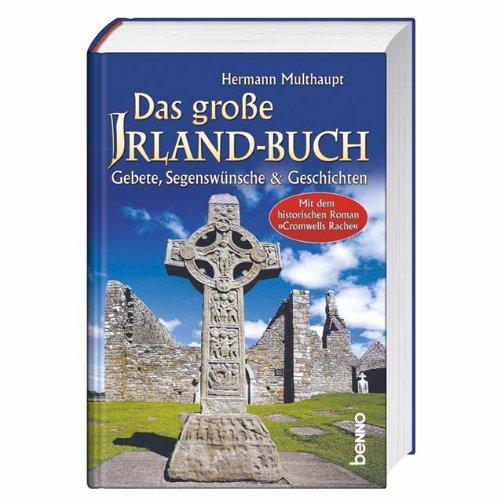 Das große Irland-Buch: Gebete, Segenswünsche & Geschichten