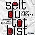 Seit du tot bist Hörbuch von Sophie McKenzie Gesprochen von: Britta Steffenhagen
